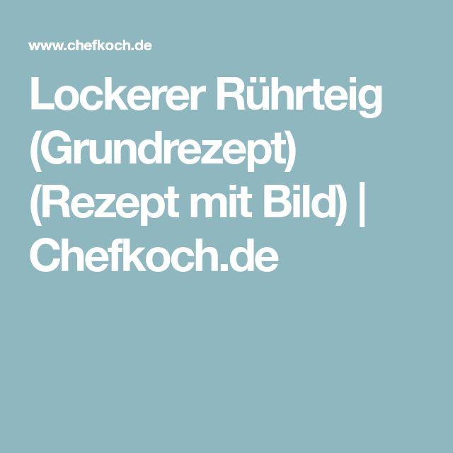 Lockerer Rührteig (Grundrezept) (Rezept mit Bild)   Chefkoch.de