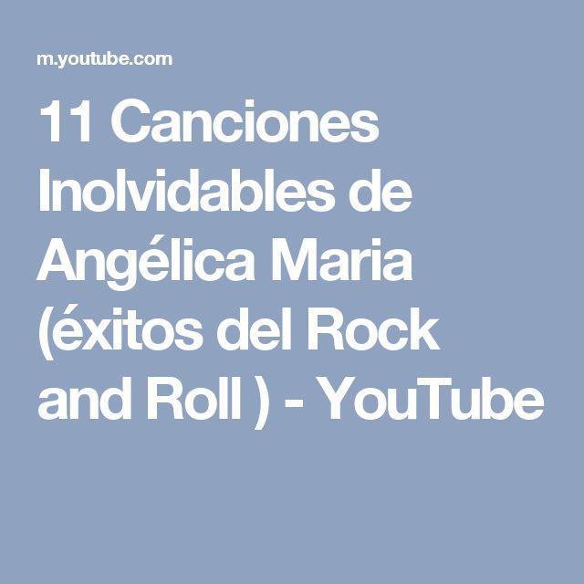 11 Canciones Inolvidables de Angélica Maria (éxitos del Rock and Roll ) - YouTube