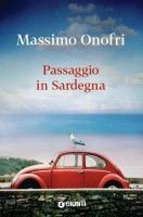 Partire per la Sardegna con questo libro significa poter fare a meno di tutto il resto. Ogni oggetto è superfluo, perfino la macchina fotografica | Massimo Onofri, Passaggio in Sardegna