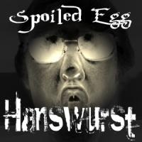 Spoiled Egg – Hanswurst [onmp179] (2011)