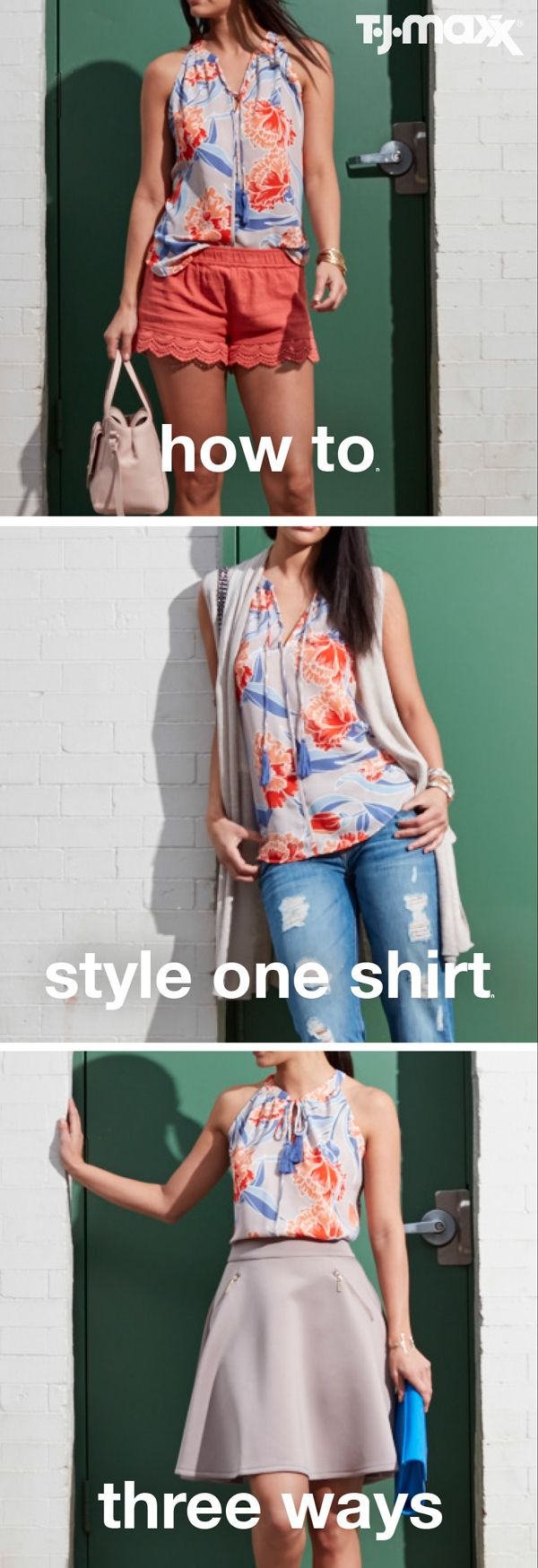 How-To: Style One Shirt Three Ways: Make the most of your closet this season by styling your favorite floral shirt three different ways. Swap out accessories, change up your shoes and switch out jeans for skirts & shorts to keep your look fresh. Shop TJMaxx.com for everything you need to reinvent your wardrobe.