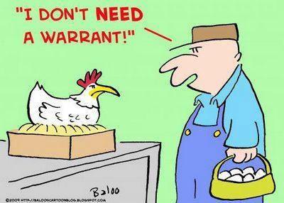 """"""" I don't NEED a warrant!"""""""