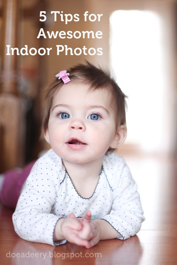 Doe a Deery: 5 Tips for Awesome Indoor Photos. She explains it all really well!