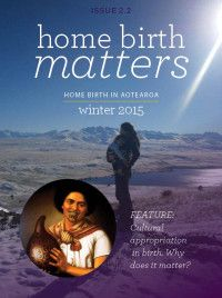 Issue 2.2 Winter 2015 Home Birth Matters free Online Magazine by Home Birth Aotearoa