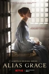 Alias Grace - Netflix murder-mystery mini-series based on Margaret Atwood's acclaimed novel book, which was inspired by the real-life case of Irish immigrant housemaid Grace Marks who, in 1841 Canada, was sent to prison for killing her abusive employer and his mistress.