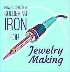 How To Choose A Soldering Iron For Jewelry Making. Make broken china jewelry. #jewelrymakingsupplies