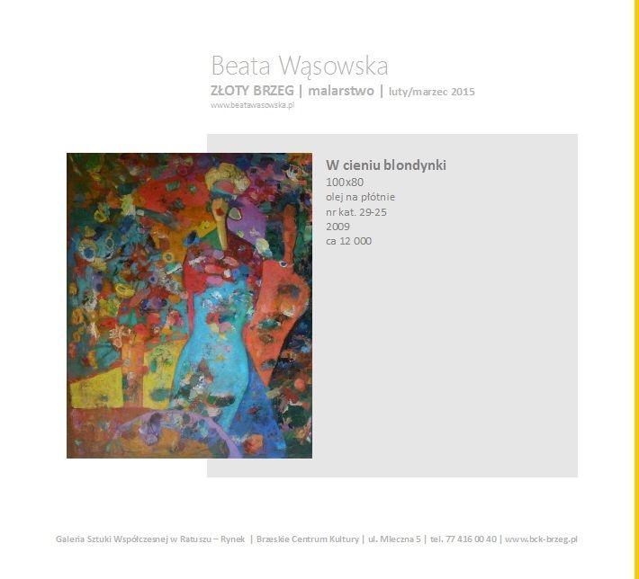 Złoty Brzeg | wystawa malarstwa Beaty Wąsowskiej | Galeria Sztuki Współczesnej w Ratuszu | Brzeg 2015