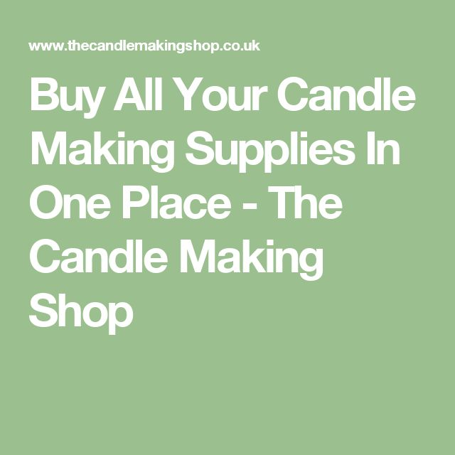 Buy All Your Candle Making Supplies In One Place - The Candle Making Shop