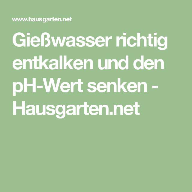 Gießwasser richtig entkalken und den pH-Wert senken - Hausgarten.net