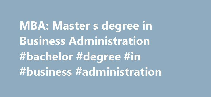 MBA: Master s degree in Business Administration #bachelor #degree #in #business #administration http://tanzania.nef2.com/mba-master-s-degree-in-business-administration-bachelor-degree-in-business-administration/  # Directories Offices View Map Departments Academic Resources Student Life and Leadership Upcoming Events Event Facility Information Master of Business Administration The Master of Business Administration (MBA) degree program offered at Notre Dame de Namur University (NDNU) is…