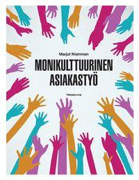 Marjut Nieminen: Monikulttuurinen asiakastyö, Tietosanoma