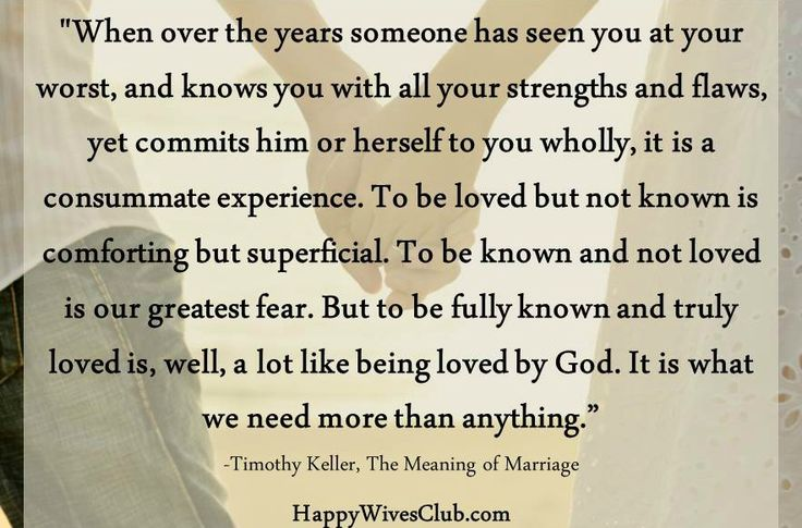 """TEXT:""""When over the years someone has seen you at your worst, and knows you with all your strengths and flaws, yet commits him or herself  …"""