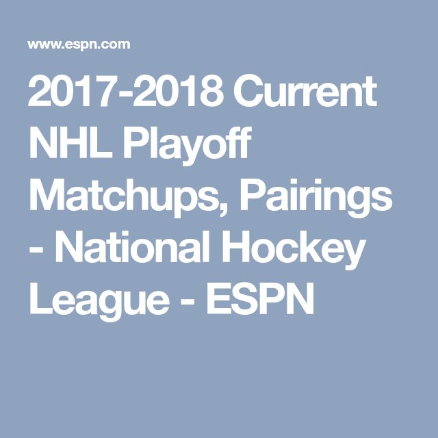 2017-2018 Current NHL Playoff Matchups, Pairings - National Hockey League - ESPN