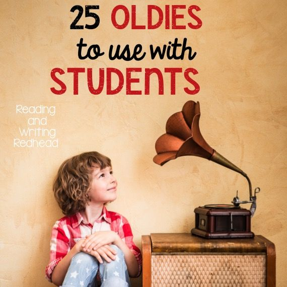 25 Oldies Songs to Use with Students from Reading and Writing Redhead