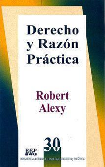 DERECHO Y RAZÓN PRÁCTICA Robert Alexy/ISBN 968-476-195-3 Los ensayos que se incluyen en este libro constituyen una complementación esclarecedora de dos de las obras de este autor ya publicadas en castellano: Teoría de la argumentación jurídica y Teoría de los derechos fundamentales.
