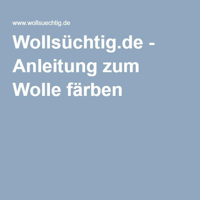 Wollsüchtig.de - Anleitung zum Wolle färben