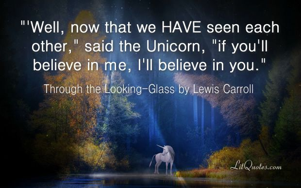 Well Now That We Have Seen Each Other Said The Unicorn If You