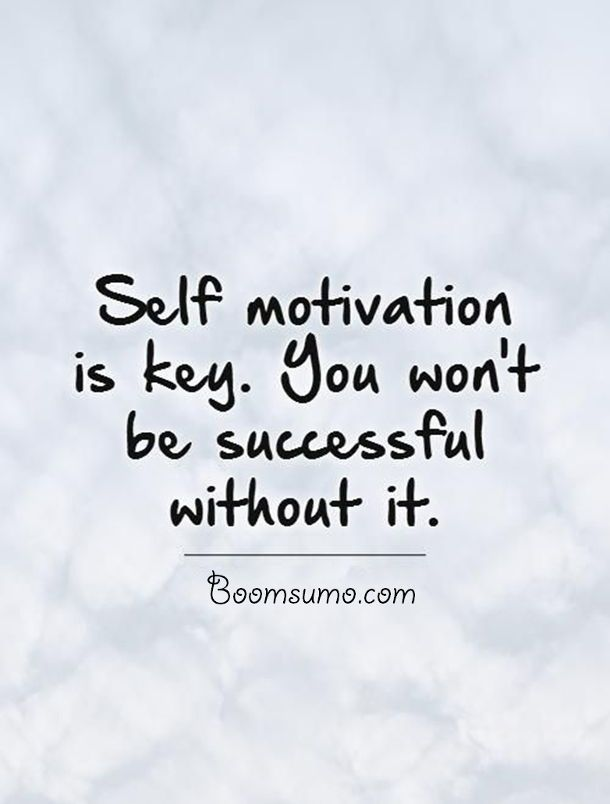 nice Famous Success Quotes 'Without Self motivation, You Won't