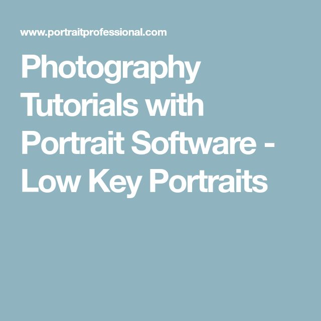 Photography Tutorials with Portrait Software - Low Key Portraits