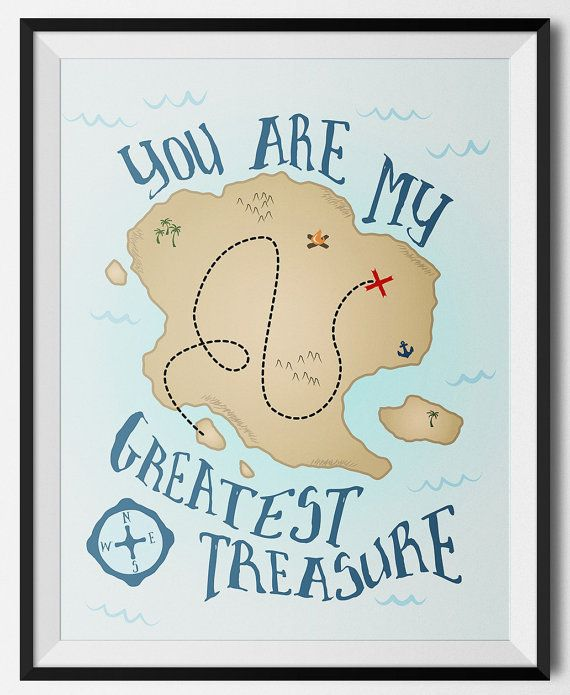 "A pirate treasure map print that says, ""You Are My Greatest Treasure"" . Perfect for a nautical themed nursery."
