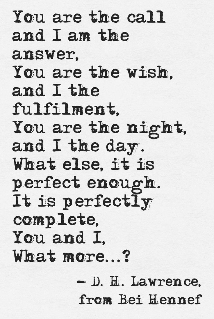 D. H. Lawrence....great for husband and wife but I actually thought of just the Lord and I when I first read it