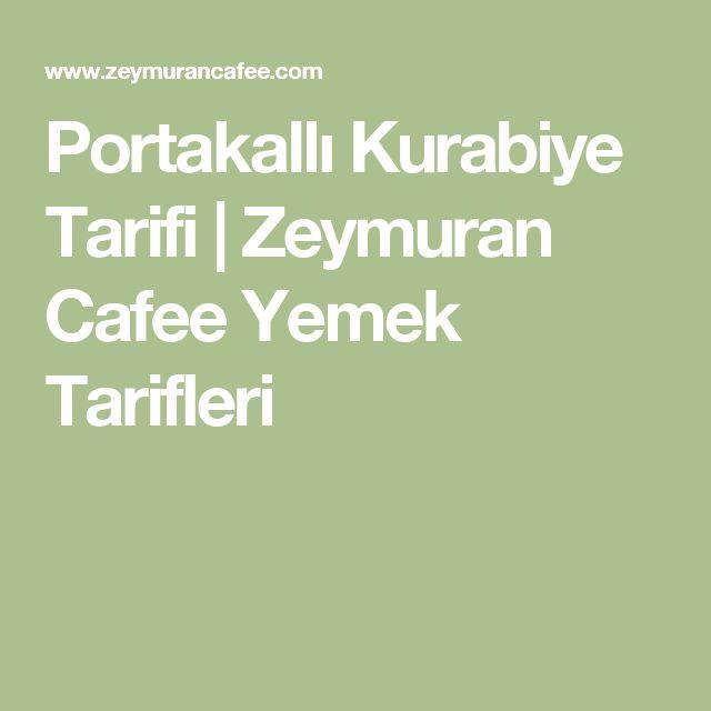 Portakallı Kurabiye Tarifi | Zeymuran Cafee Yemek Tarifleri