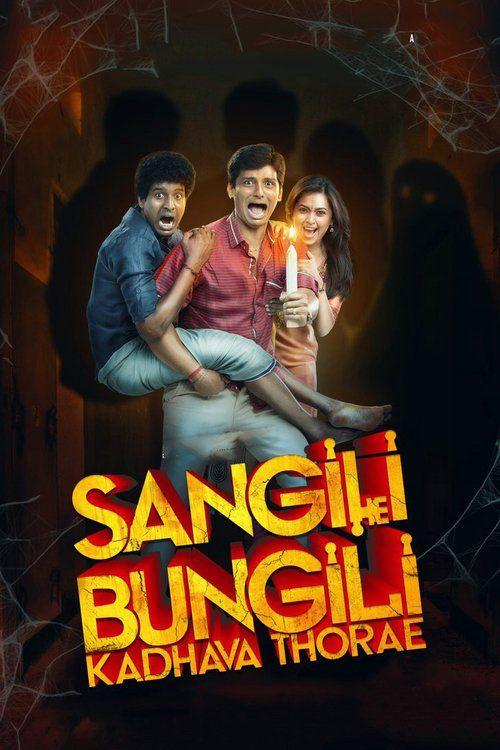 Watch Sangili Bungili Kadhava Thorae (2017) Full Movie Online Free