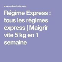 Régime Express : tous les régimes express   Maigrir vite 5 kg en 1 semaine