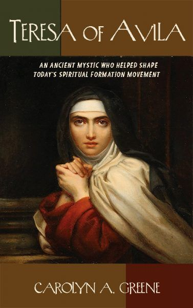 From the Lighthouse Blog - NEW BOOKLET: Teresa of Avila – An Ancient Mystic Who Helped Shape Today's Spiritual Formation Movement