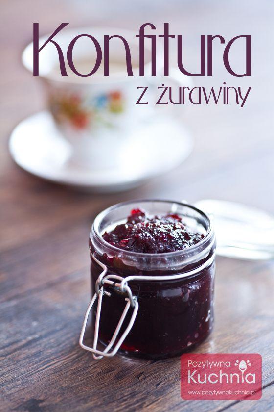 Domowa konfitura z żurawiny. http://pozytywnakuchnia.pl/konfitura-z-zurawiny/ #zurawina #konfitura #przepis #kuchnia