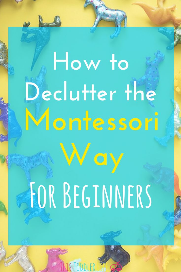 How to Declutter the Montessori Way For Beginners. Decluttering for beginners | Montessori for beginners | Toddler Montessori #montessori #toddlermontessori #declutter #home