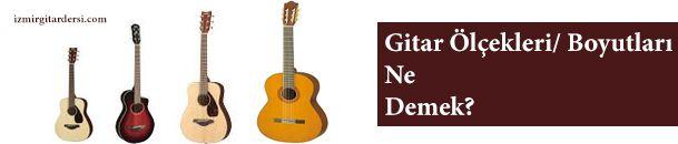Gitar Boyutları ve Ölçekleri Ne Demek? http://izmirgitardersi.com/gitar-boyutlari-olcekleri/
