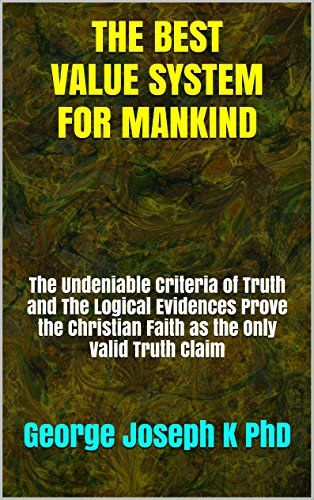 THE BEST VALUE SYSTEM FOR MANKIND: The Undeniable Criteri... http://www.amazon.com/dp/B00WDB4SG6/ref=cm_sw_r_pi_dp_.C3jxb00X76ZB