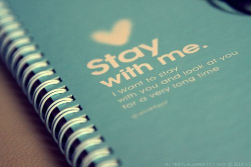 Stay With Me I Want
