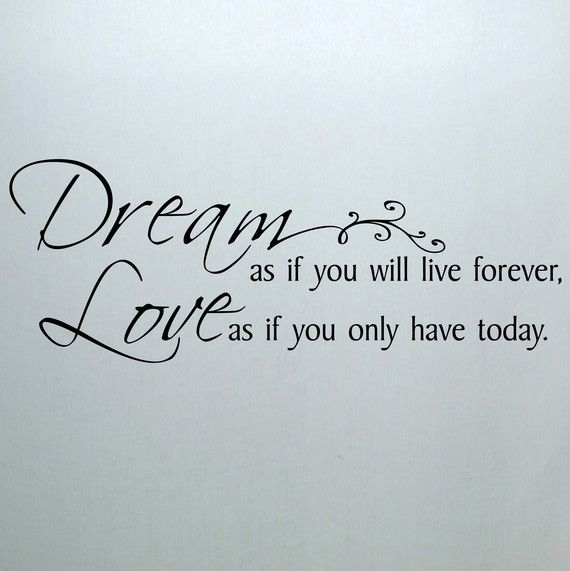 Dream as if you will live forever Love as if you by VinylLettering, $12.99