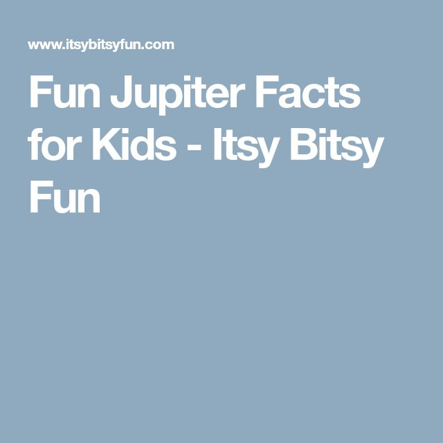 Fun Jupiter Facts for Kids - Itsy Bitsy Fun