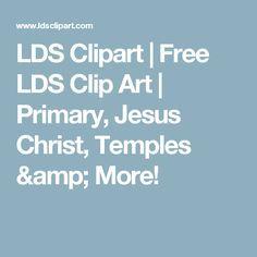 LDS Clipart   Free LDS Clip Art   Primary, Jesus Christ, Temples & More!