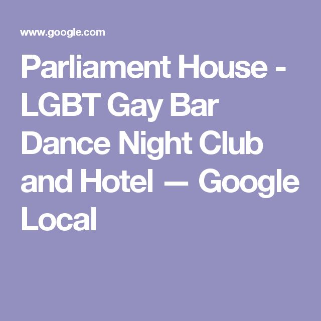 Parliament House - LGBT Gay Bar Dance Night Club and Hotel — Google Local