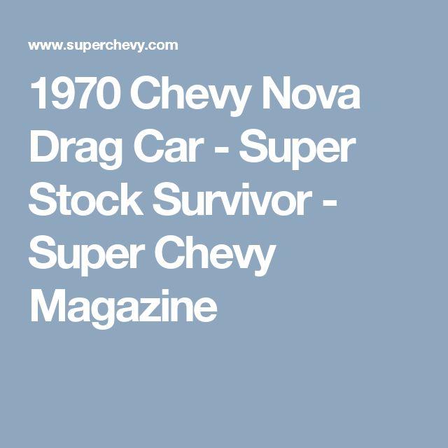 1970 Chevy Nova Drag Car - Super Stock Survivor - Super Chevy Magazine