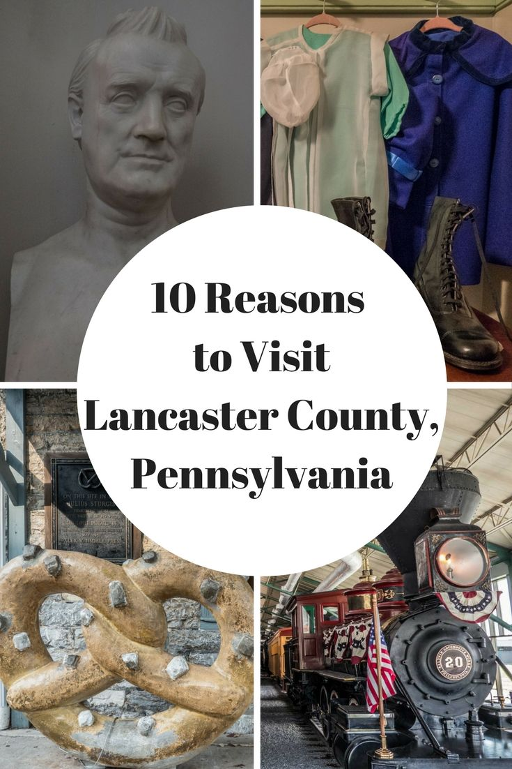10 Reasons to Visit Lancaster County, Pennsylvania