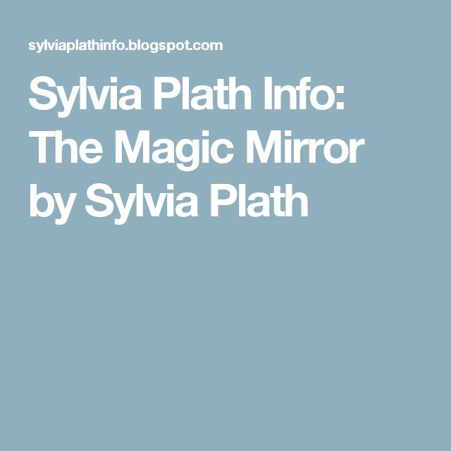 sylvia plath mirror essay Sylvia plath's mirror, shows a truly thoughtful look into the different sights and feelings a mirror would have if it were a live conscious being, unable to lie by showing the thoughts and emotions that a mirror would emit.