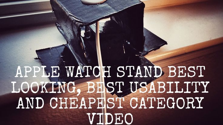 Apple Watch Stand best looking, best usability and cheapest of each category video on you tube https://youtu.be/Q-_QwYTAohk