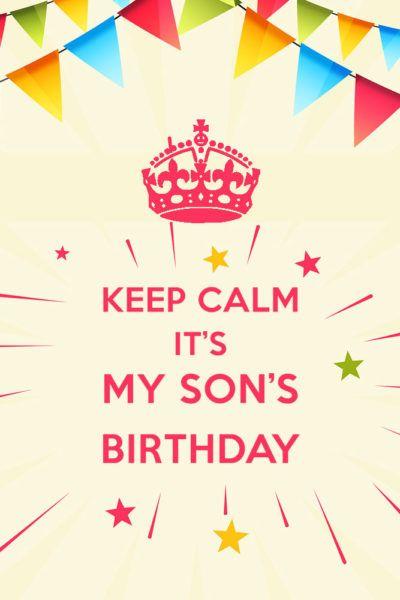 Keep Calm - It's my son's birthday
