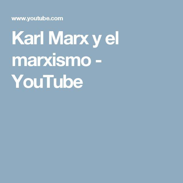 Karl Marx y el marxismo - YouTube