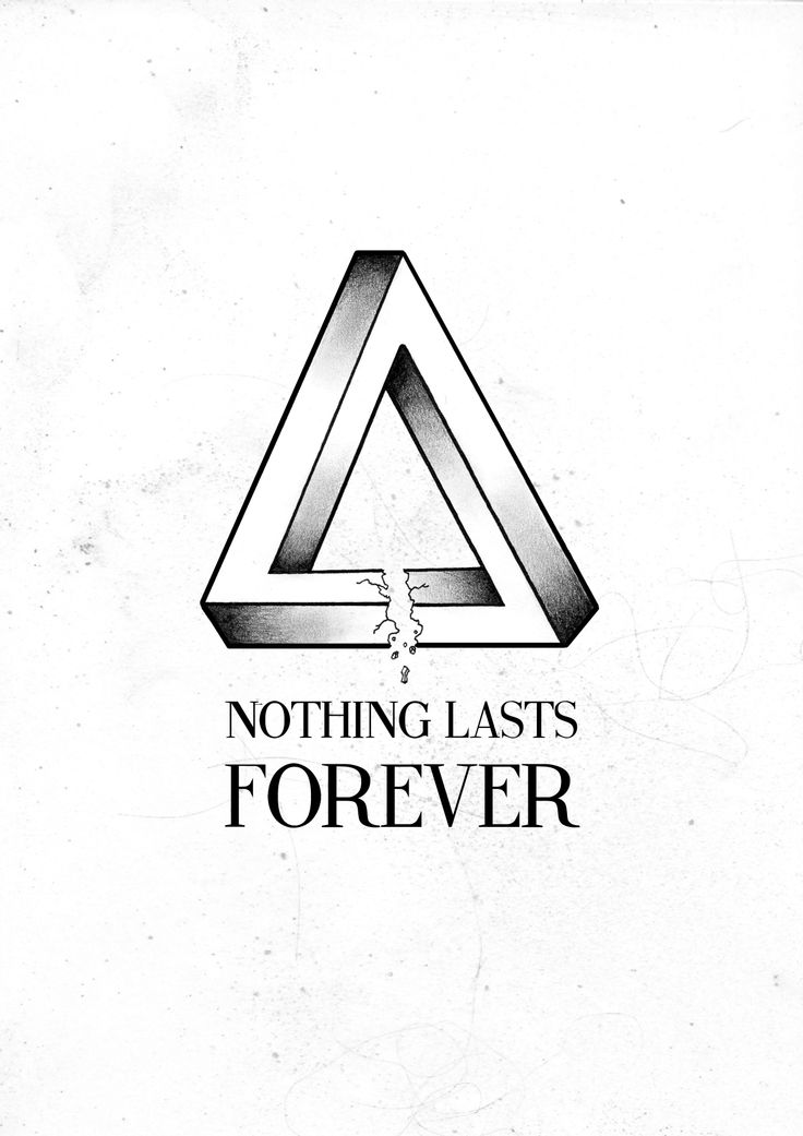 Nothing Lasts Forever.