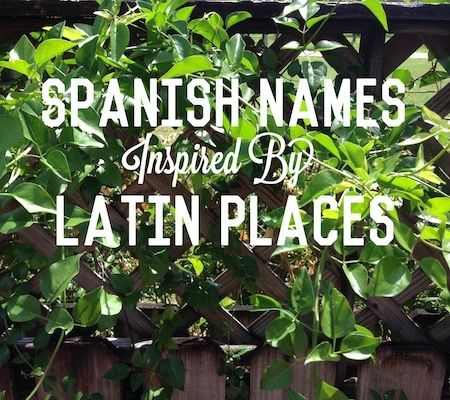 Spanish Baby Names inspired by Latin places.
