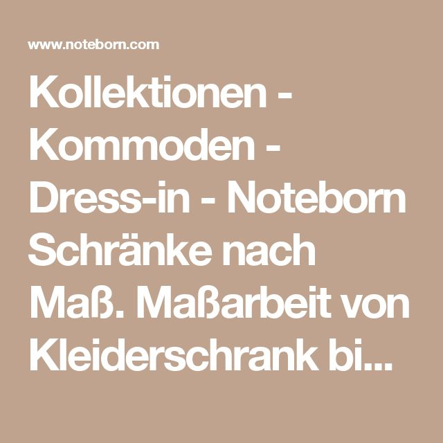 New Kollektionen Kommoden Dress in Noteborn Schr nke nach Ma Ma arbeit von Kleiderschrank