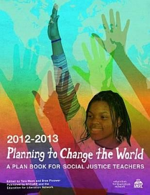 Planning to Change the World is a plan book for educators who believe their students can and will change the world. It is designed to help teachers translate their vision of a just education into concrete classroom activities.