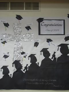 A Bulletin board I created for the Graduates of our church.      I have taught thee in the way of wisdom,  I have led thee in the right path...