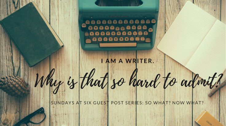 I am a writer. Why is that so hard to admit? It should be safe to say I am a writer. After all, I spend a lot of time writing. I write corporate communication pieces; I write a blog; I have written magazine and newspaper articles; I even wrote a novel. So why do I hesitate to say I am a writer?